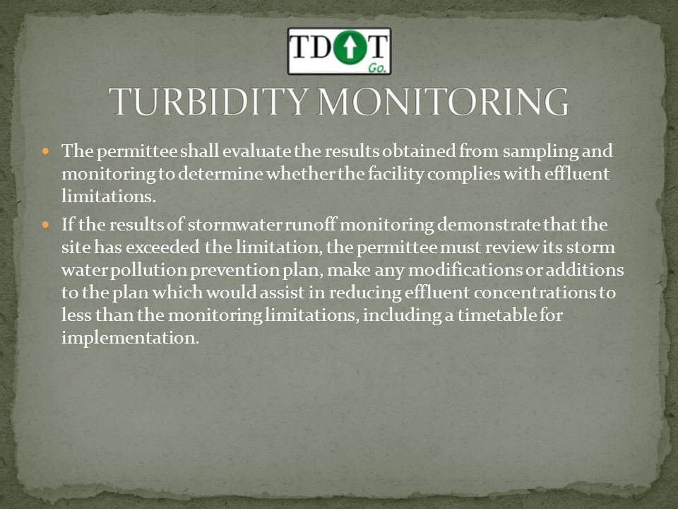 The permittee shall evaluate the results obtained from sampling and monitoring to determine whether the facility complies with effluent limitations.