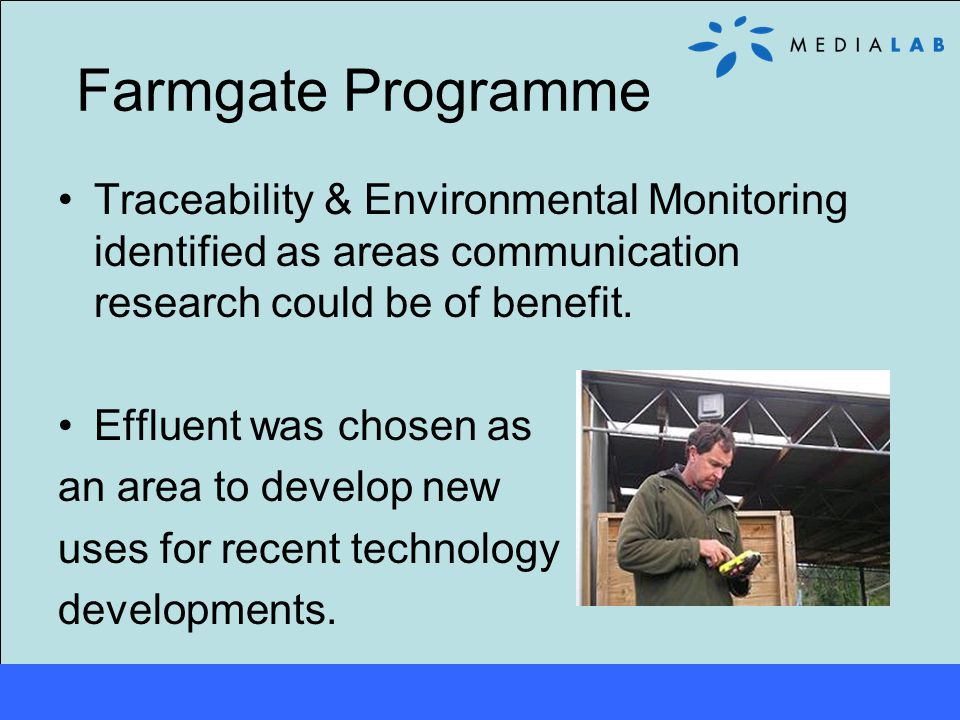 Farmgate Programme Traceability & Environmental Monitoring identified as areas communication research could be of benefit.