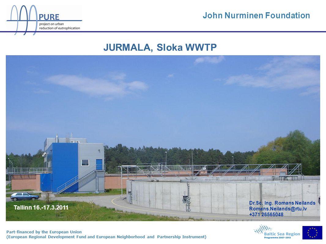 Part-financed by the European Union (European Regional Development Fund and European Neighborhood and Partnership Instrument) JURMALA, Sloka WWTP John