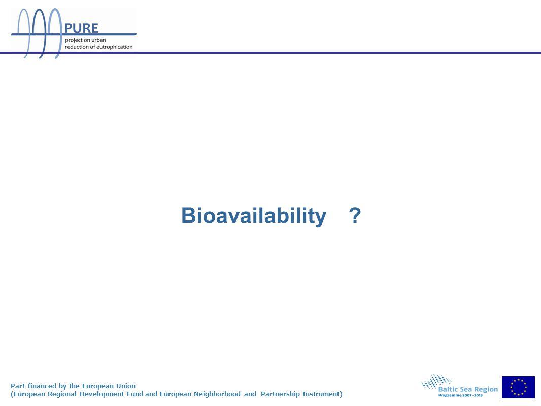 Part-financed by the European Union (European Regional Development Fund and European Neighborhood and Partnership Instrument) Bioavailability?