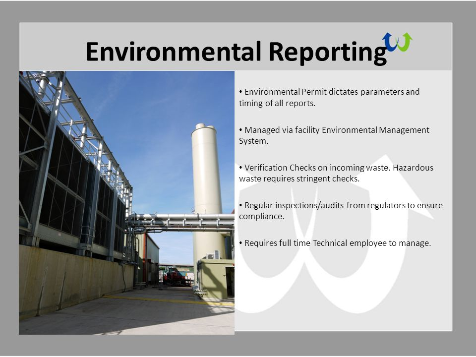 Environmental Reporting Environmental Permit dictates parameters and timing of all reports.