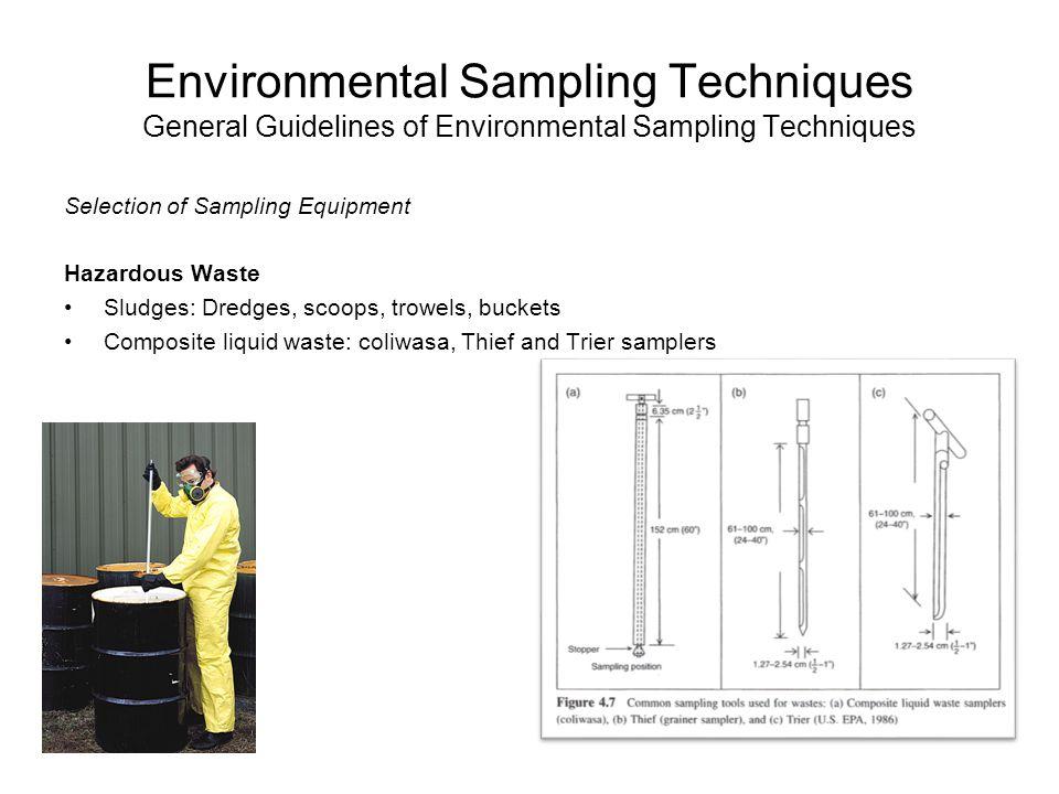 Environmental Sampling Techniques General Guidelines of Environmental Sampling Techniques Selection of Sampling Equipment Hazardous Waste Sludges: Dre