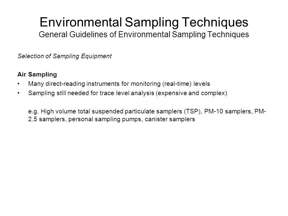 Environmental Sampling Techniques General Guidelines of Environmental Sampling Techniques Selection of Sampling Equipment Air Sampling Many direct-rea