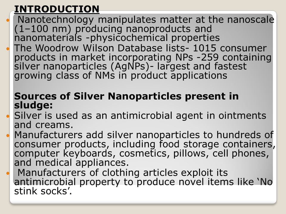 INTRODUCTION Nanotechnology manipulates matter at the nanoscale (1–100 nm) producing nanoproducts and nanomaterials -physicochemical properties The Wo