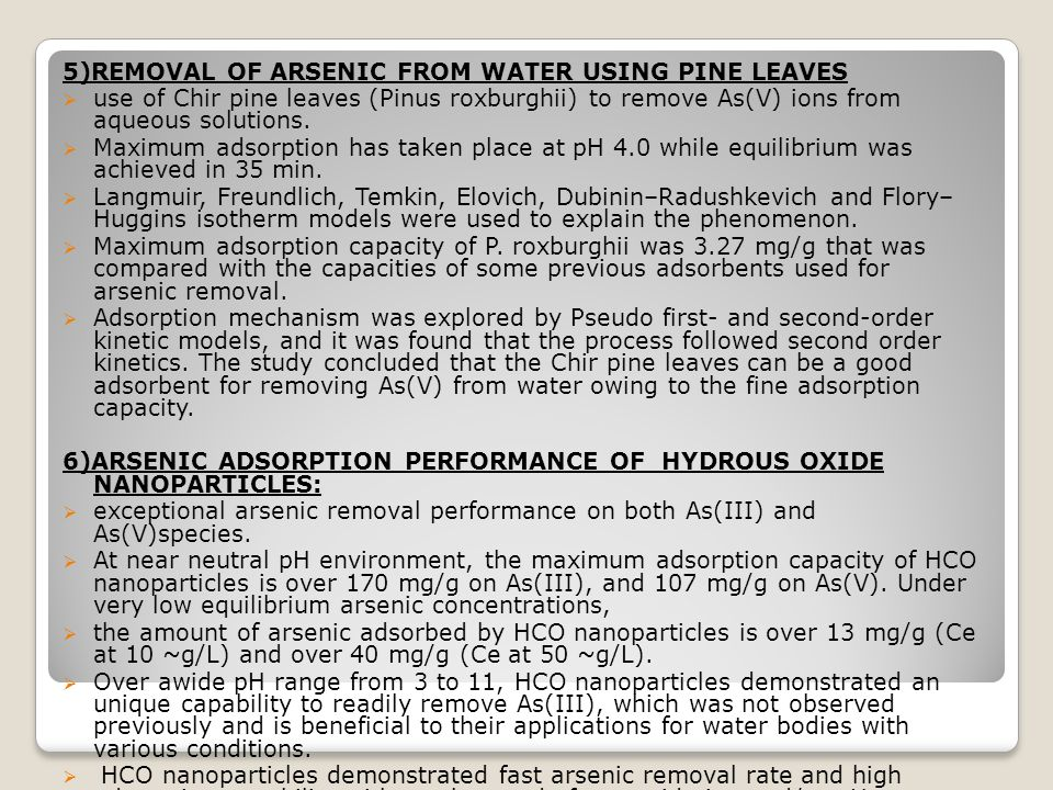 5)REMOVAL OF ARSENIC FROM WATER USING PINE LEAVES  use of Chir pine leaves (Pinus roxburghii) to remove As(V) ions from aqueous solutions.  Maximum