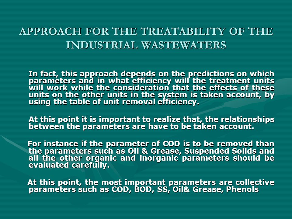CONCLUSION In the frame of the approach that is discussed above: In the frame of the approach that is discussed above: First of all, process survey must be done for the industrial wastewaters in order to learn about the inputs and outputs in the industry.