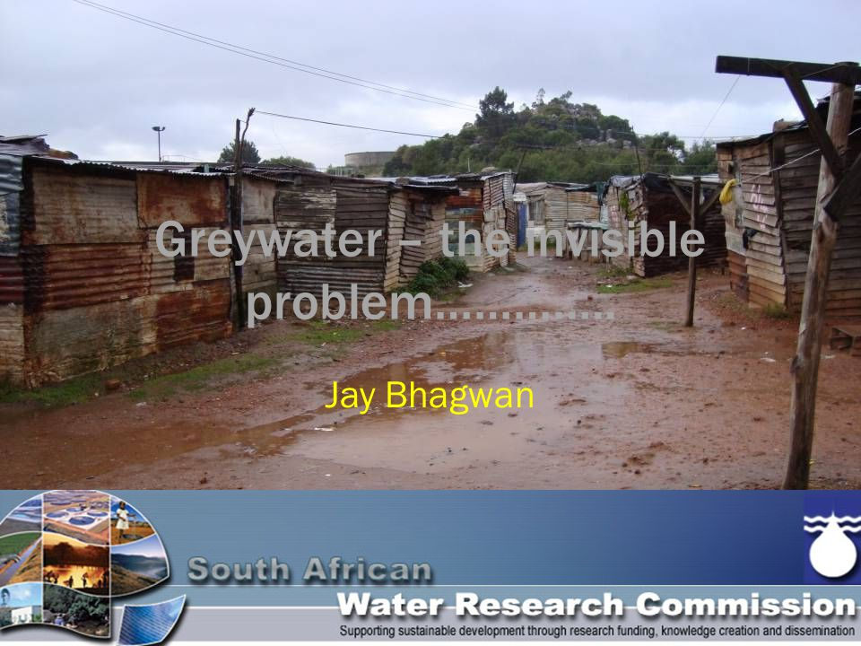  Focus is on taps and toilets  Legislation limiting  Case of South Africa, sanitation covers grey water  Institutional fragmentation  Fragmentation of responsibilities between Water Services and Roads & Drainage  Ignorance from both community and authority OR Neglect (VALUE)  Resource or waste.