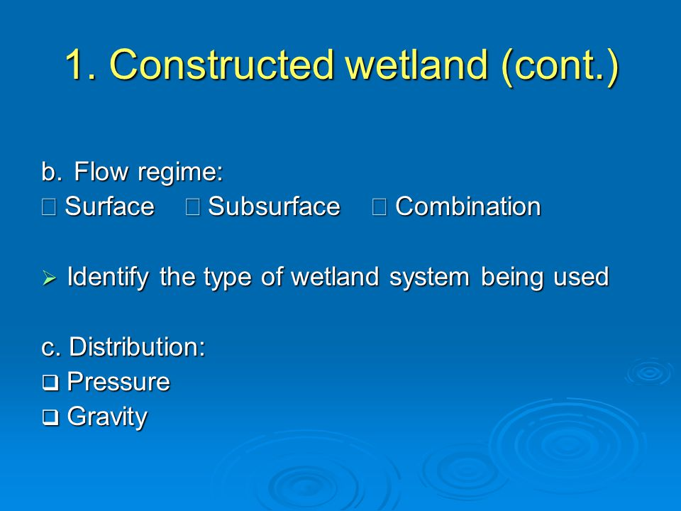 1. Constructed wetland (cont.) b.