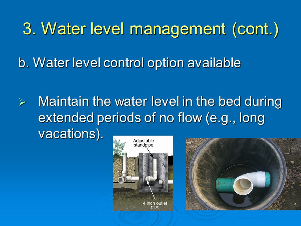 3. Water level management (cont.) b.