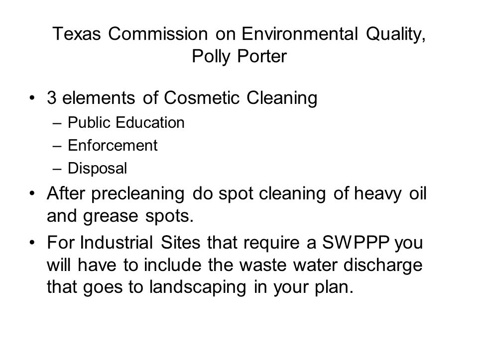 Commentary Polly Porter Compliance Assistance Specialist Small Business & Local Government Program Texas Commission on Environmental Quality 6801 Sang