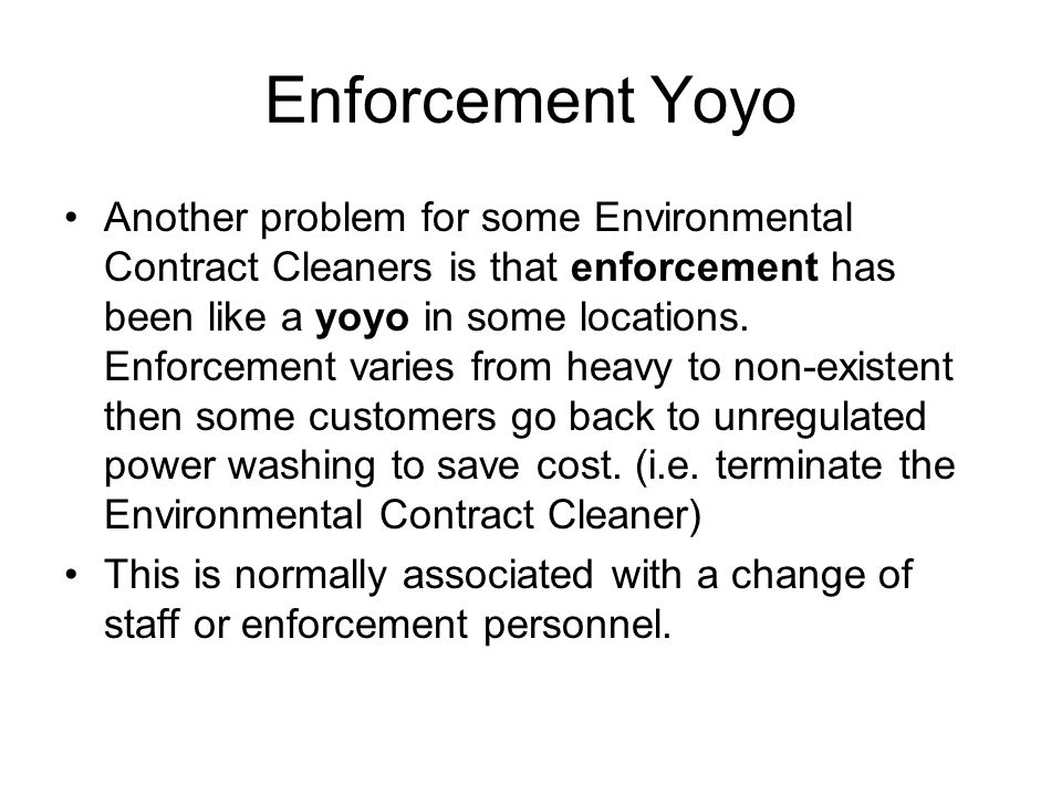 Enforcement If a violation occurs the Regulators may issue citations to: The mobile power company The mobile power wash operator The customer's manage
