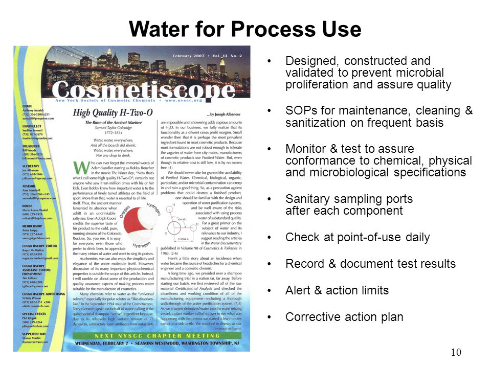10 Water for Process Use Designed, constructed and validated to prevent microbial proliferation and assure quality SOPs for maintenance, cleaning & sanitization on frequent basis Monitor & test to assure conformance to chemical, physical and microbiological specifications Sanitary sampling ports after each component Check at point-of-use daily Record & document test results Alert & action limits Corrective action plan