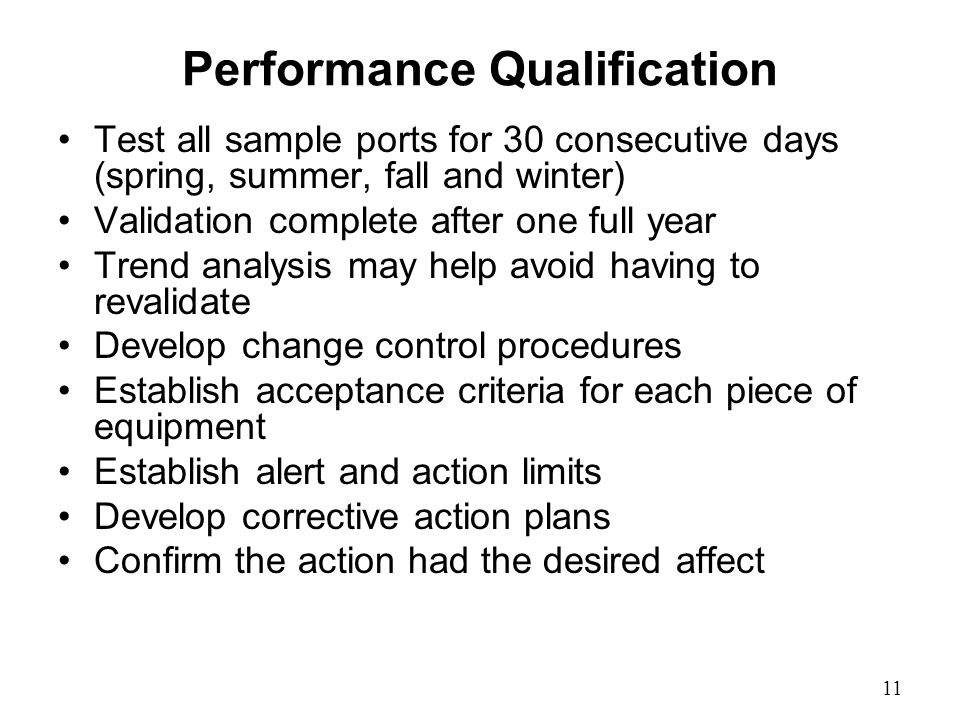 Performance Qualification Test all sample ports for 30 consecutive days (spring, summer, fall and winter) Validation complete after one full year Tren