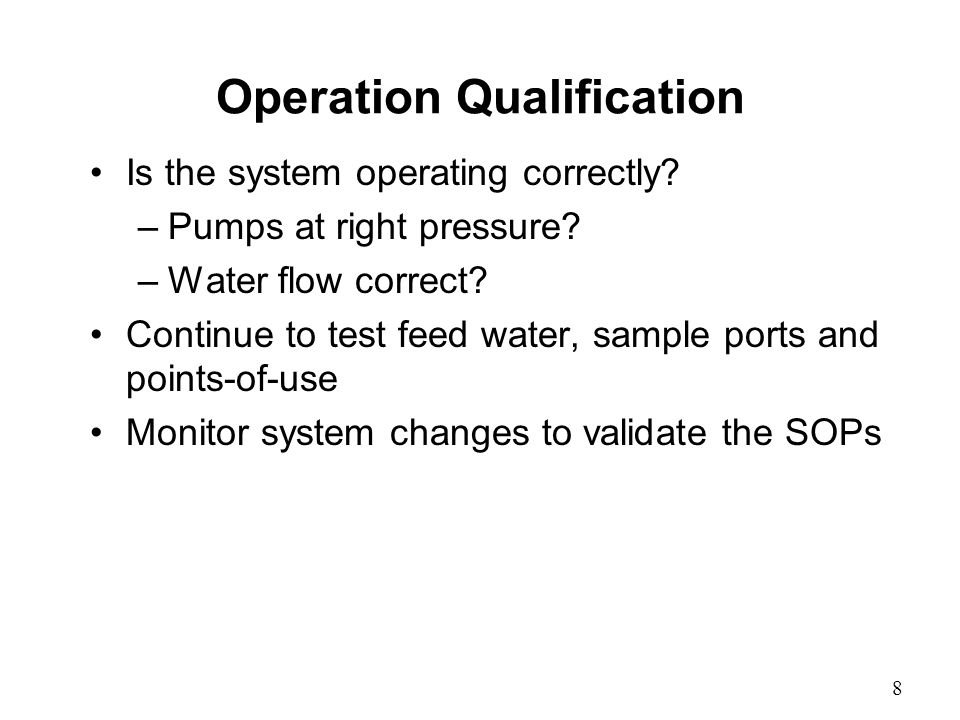 Operation Qualification Is the system operating correctly.