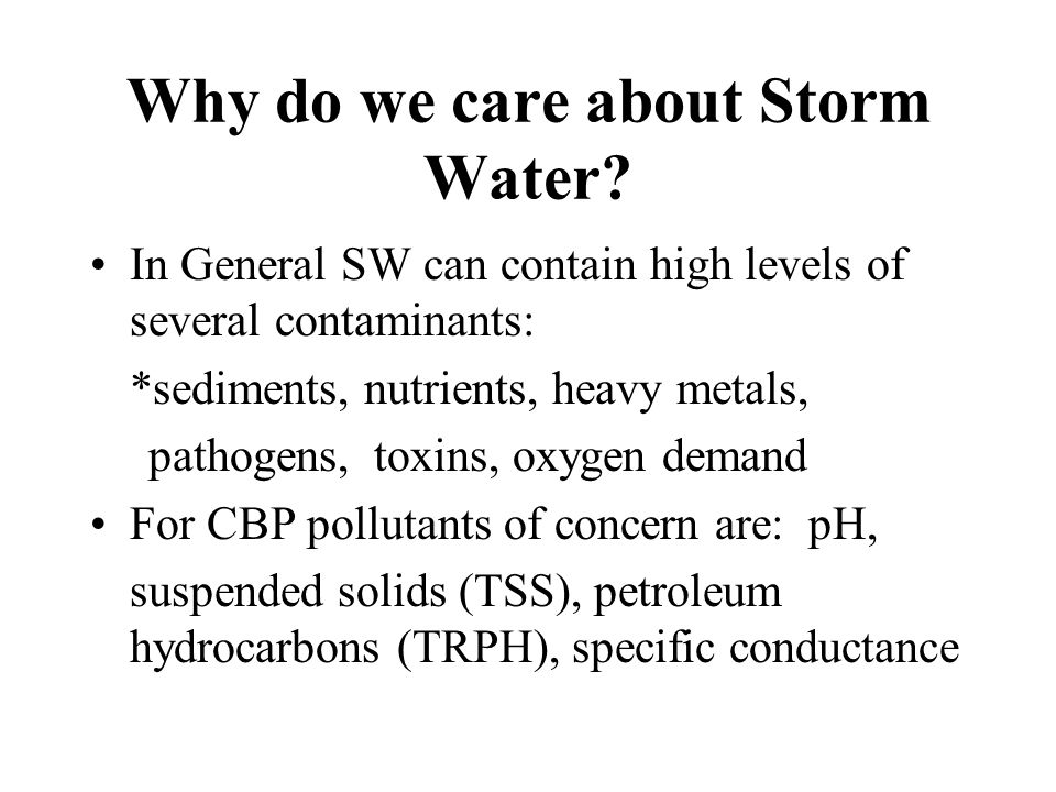 Why do we care about Storm Water.