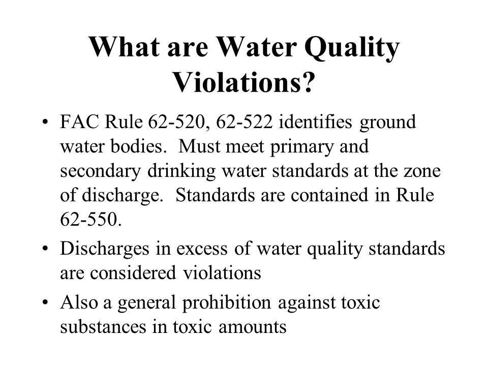 What are Water Quality Violations. FAC Rule 62-520, 62-522 identifies ground water bodies.