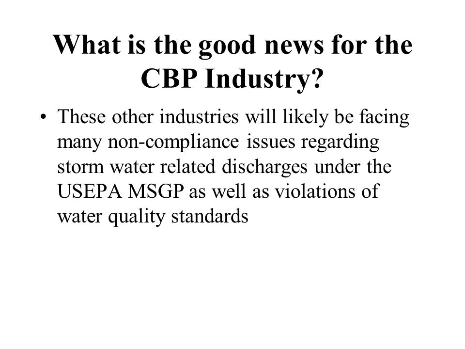 What is the good news for the CBP Industry.