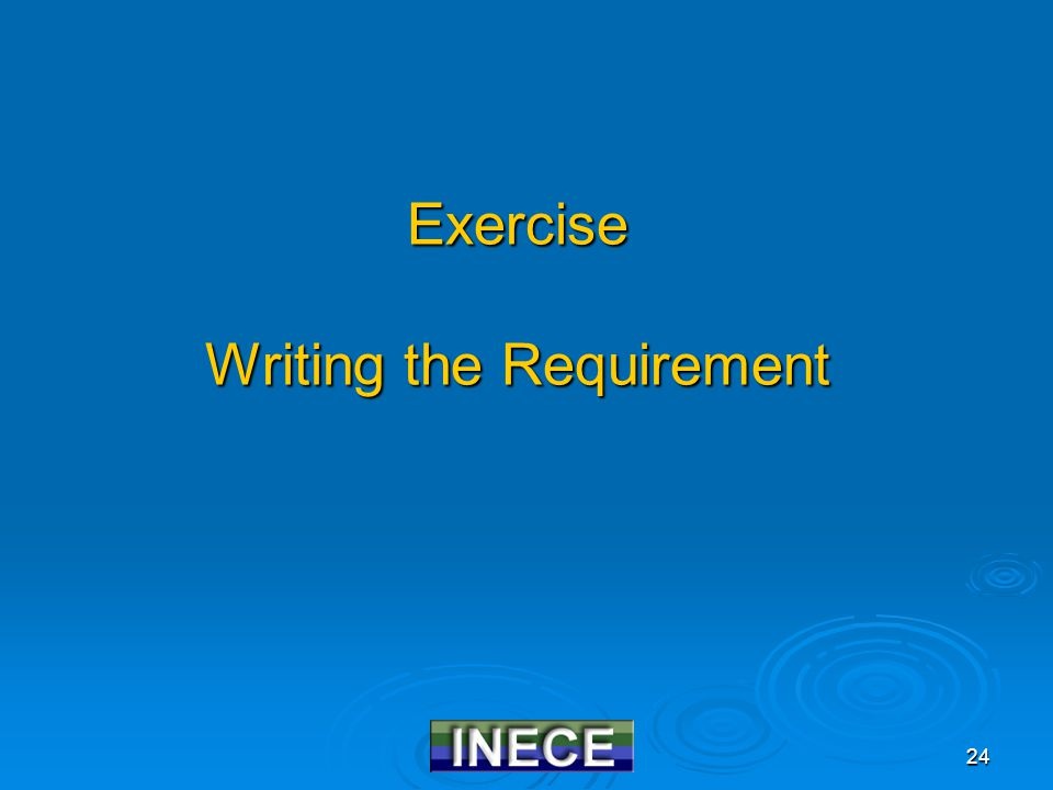 24 Exercise Writing the Requirement