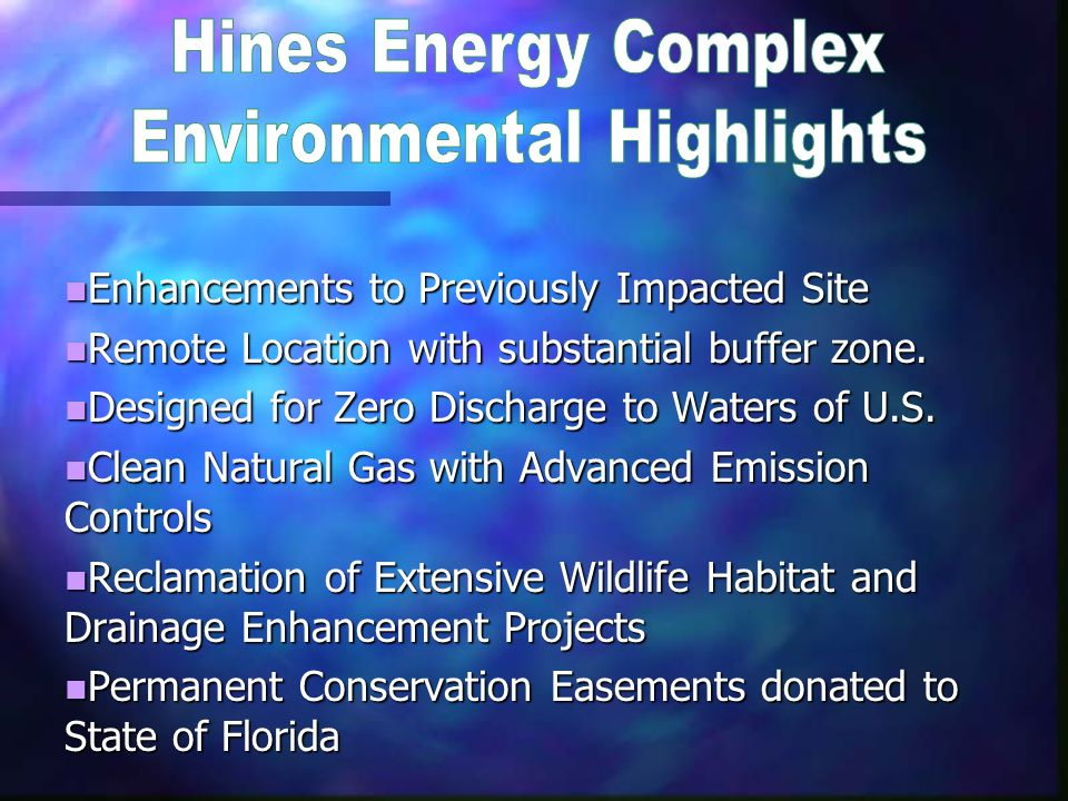 n Enhancements to Previously Impacted Site n Remote Location with substantial buffer zone. n Designed for Zero Discharge to Waters of U.S. n Clean Nat