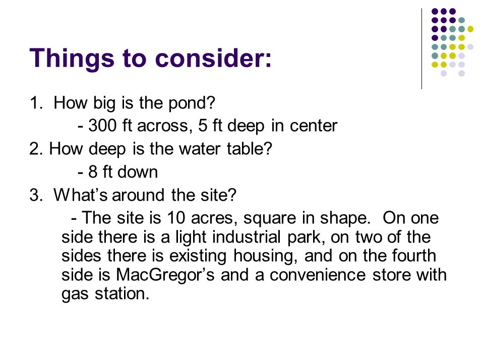 Things to consider: 1. How big is the pond. - 300 ft across, 5 ft deep in center 2.
