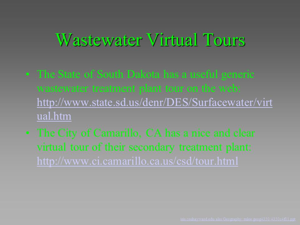 Wastewater Virtual Tours The State of South Dakota has a useful generic wastewater treatment plant tour on the web: http://www.state.sd.us/denr/DES/Su