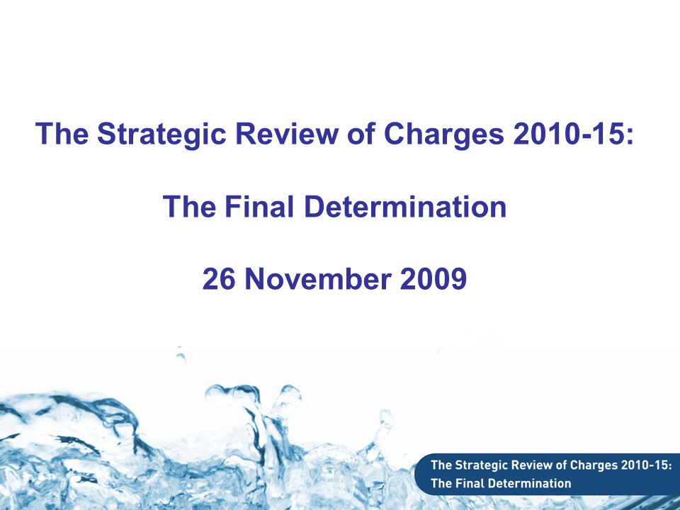 The Strategic Review of Charges 2010-15: The Final Determination 26 November 2009