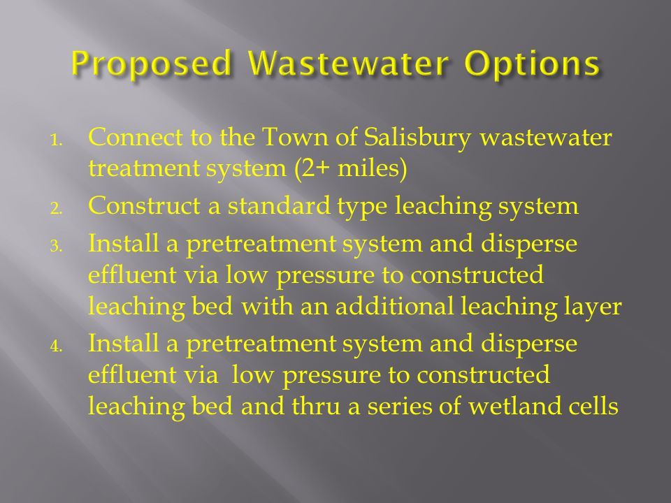 1. Connect to the Town of Salisbury wastewater treatment system (2+ miles) 2.