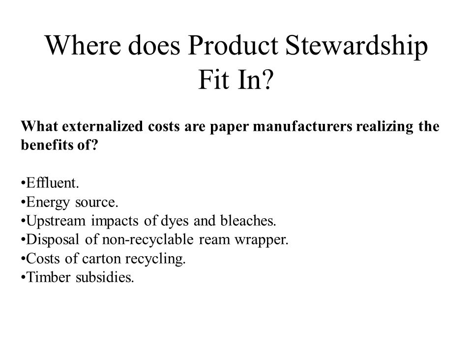 Where does Product Stewardship Fit In.