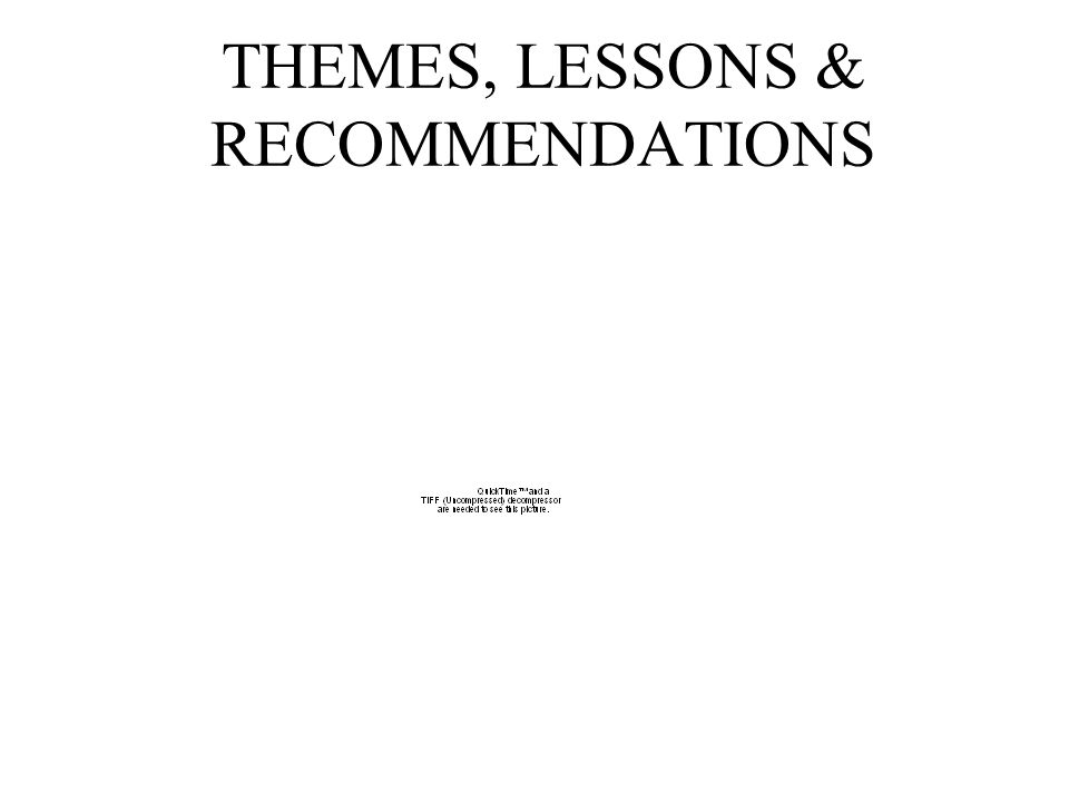THEMES, LESSONS & RECOMMENDATIONS