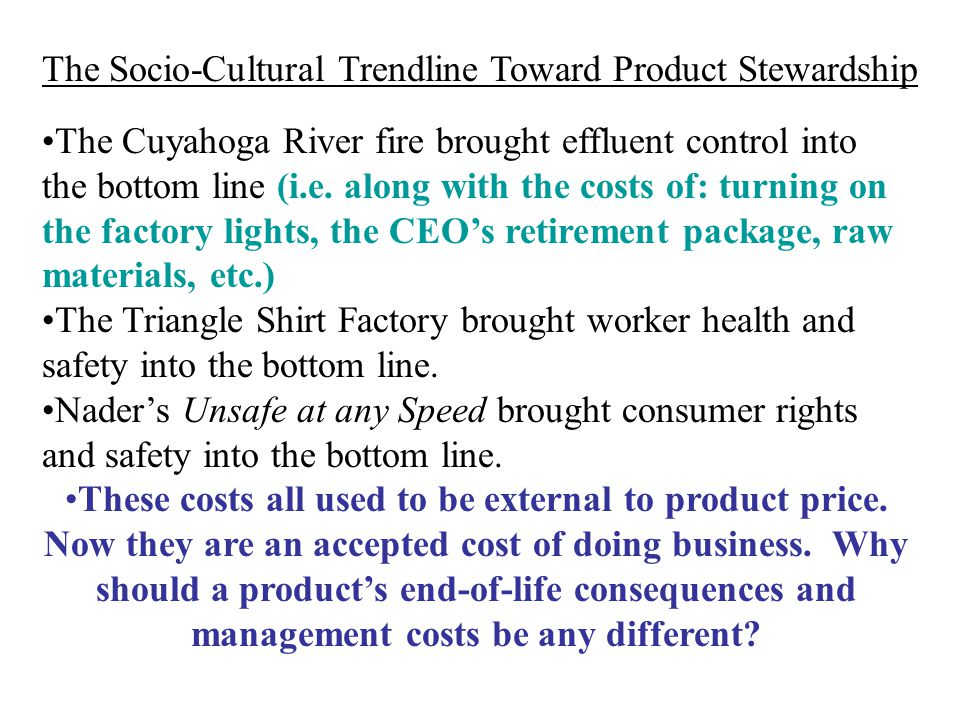 The Cuyahoga River fire brought effluent control into the bottom line (i.e.