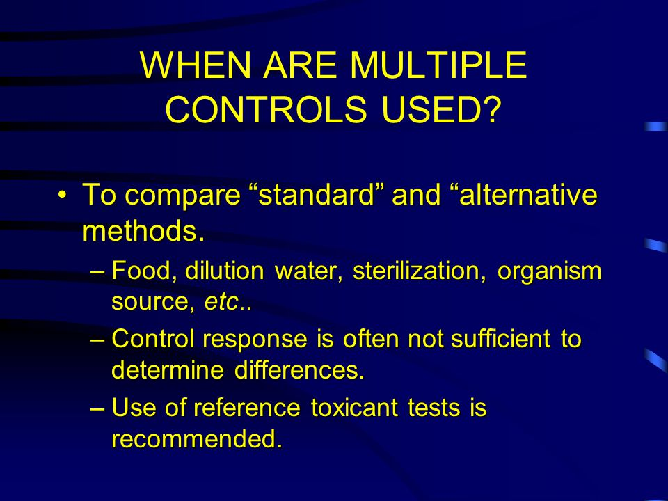 WHEN ARE MULTIPLE CONTROLS USED.