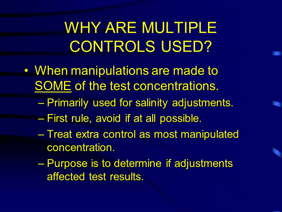 WHY ARE MULTIPLE CONTROLS USED.
