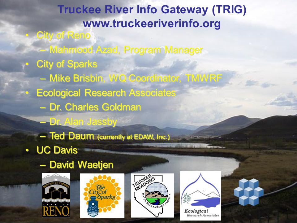 TRIG and ERA Truckee River Water Quality Report TRIG Potential –Loading Calculations –TMDLs and WLAs –Contaminant Status and Trends –Data Gaps –Other