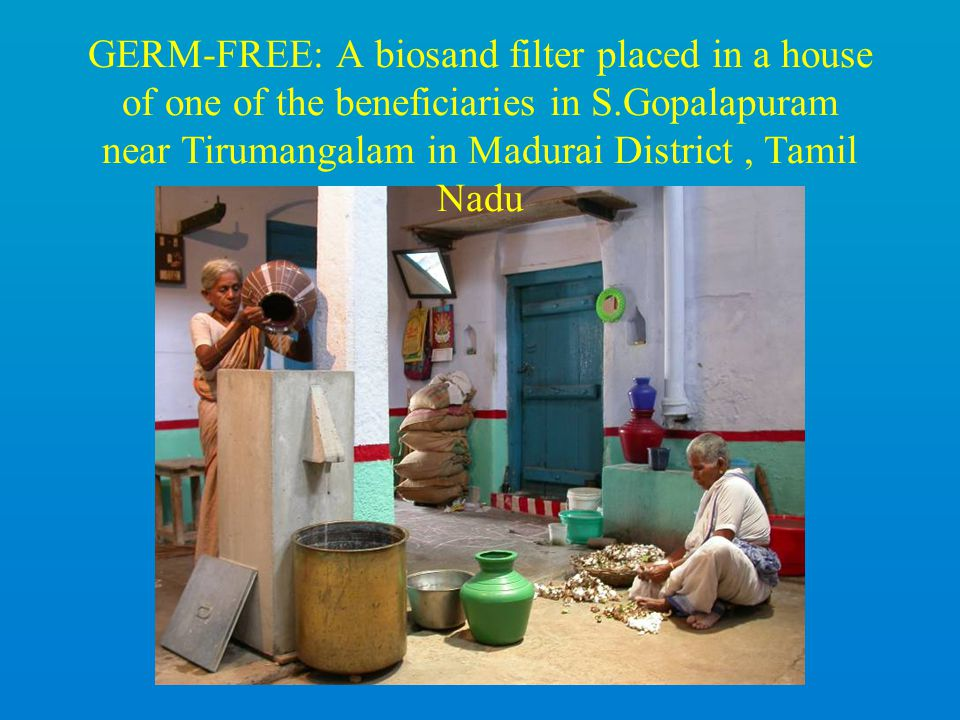 GERM-FREE: A biosand filter placed in a house of one of the beneficiaries in S.Gopalapuram near Tirumangalam in Madurai District, Tamil Nadu