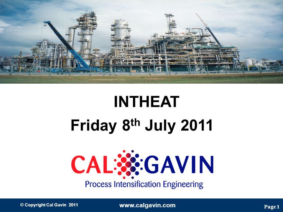 Page 1 © Copyright Cal Gavin 2011 www.calgavin.com Enhancing performance of tubular heat exchangers using hiTRAN Systems INTHEAT Friday 8 th July 2011