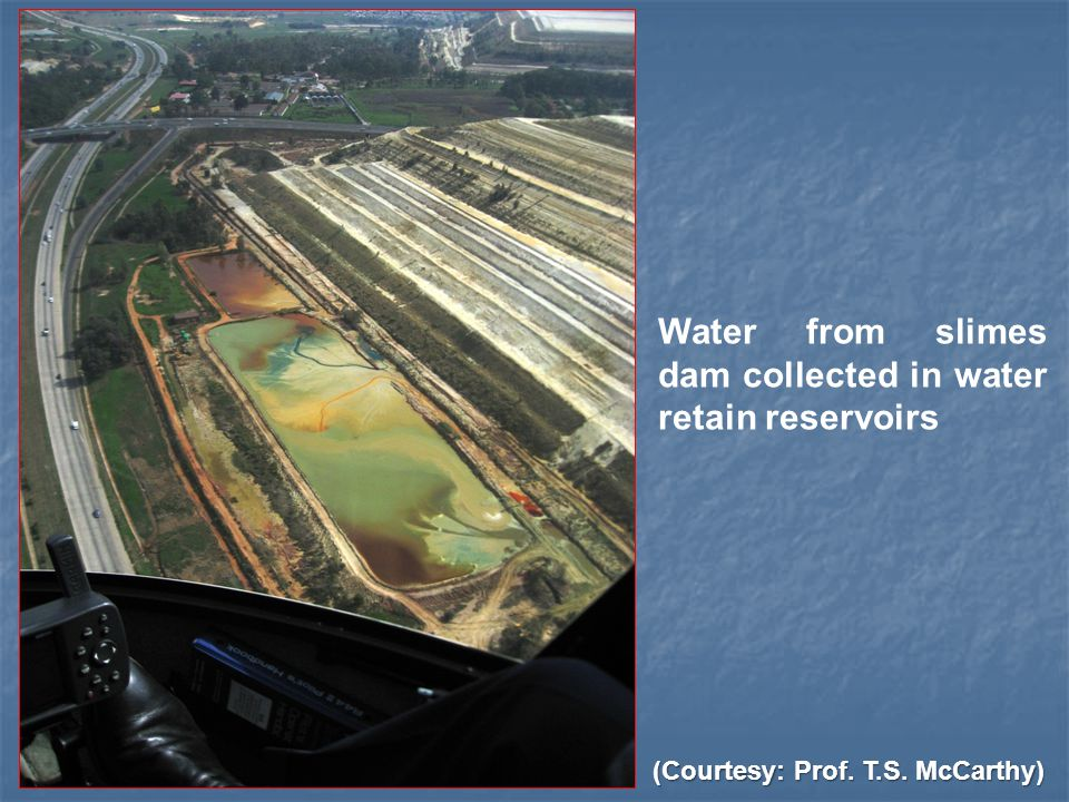 Water from slimes dam collected in water retain reservoirs (Courtesy: Prof. T.S. McCarthy)