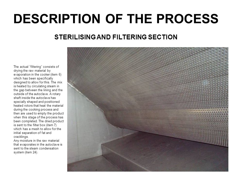 "DESCRIPTION OF THE PROCESS The actual ""filtering"" consists of drying the raw material by evaporation in the cooker (item 6) which has been specificall"