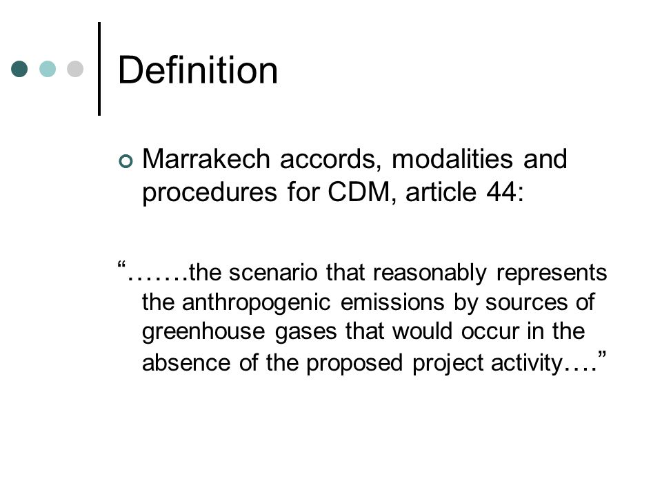 Definition Marrakech accords, modalities and procedures for CDM, article 44: …….