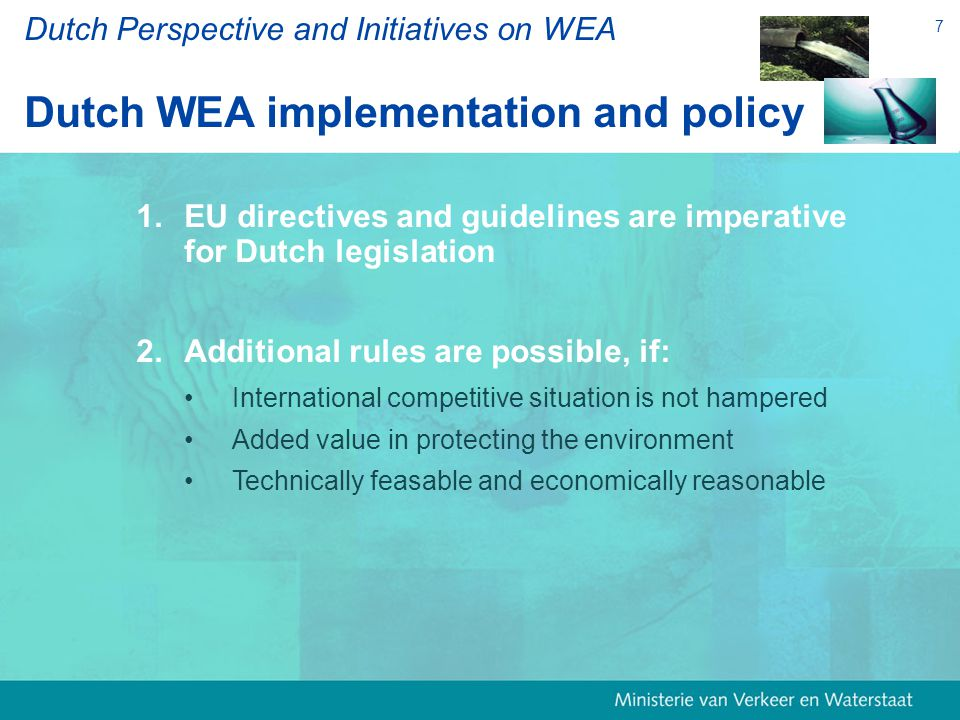 7 1. 1.EU directives and guidelines are imperative for Dutch legislation 2.