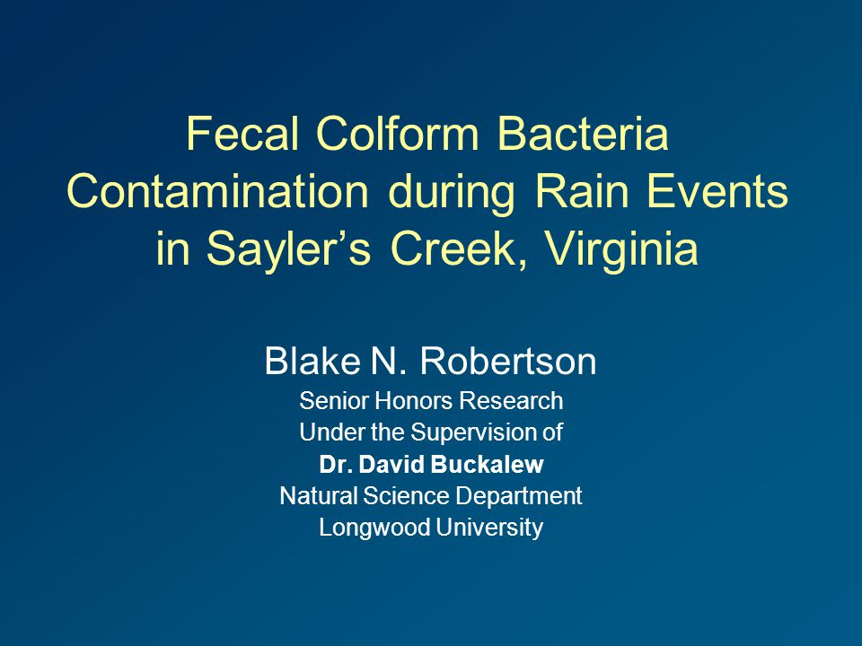 Fecal Colform Bacteria Contamination during Rain Events in Sayler's Creek, Virginia Blake N.