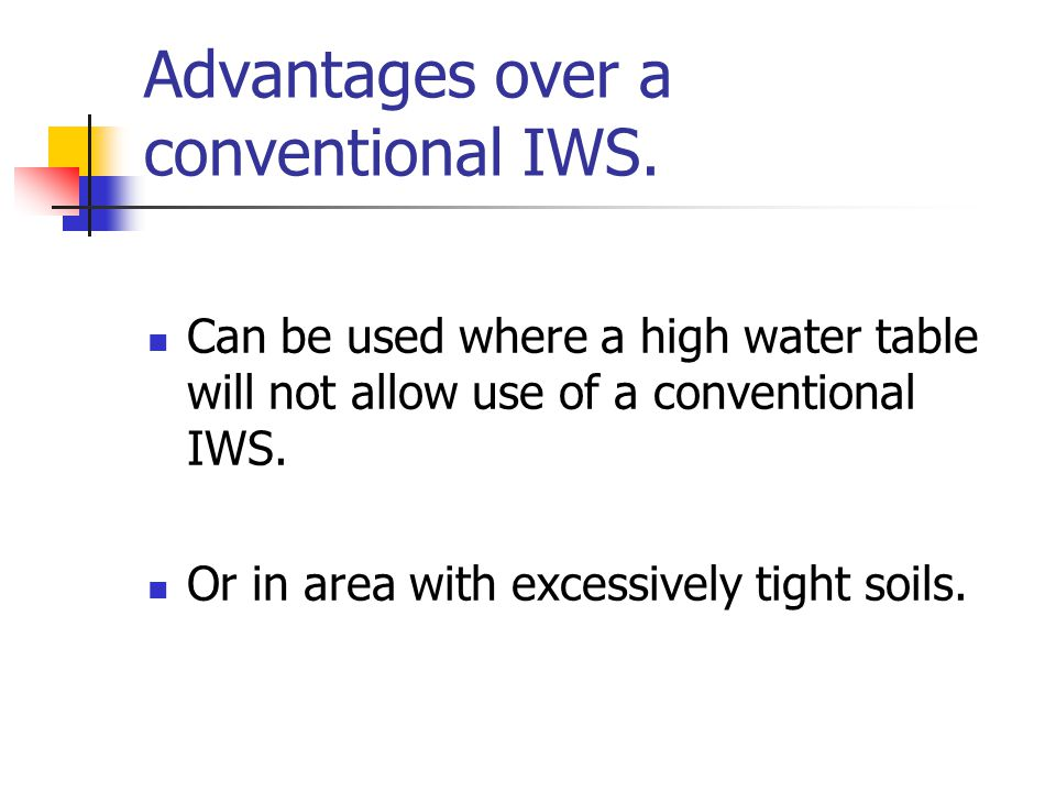 Advantages over a conventional IWS.