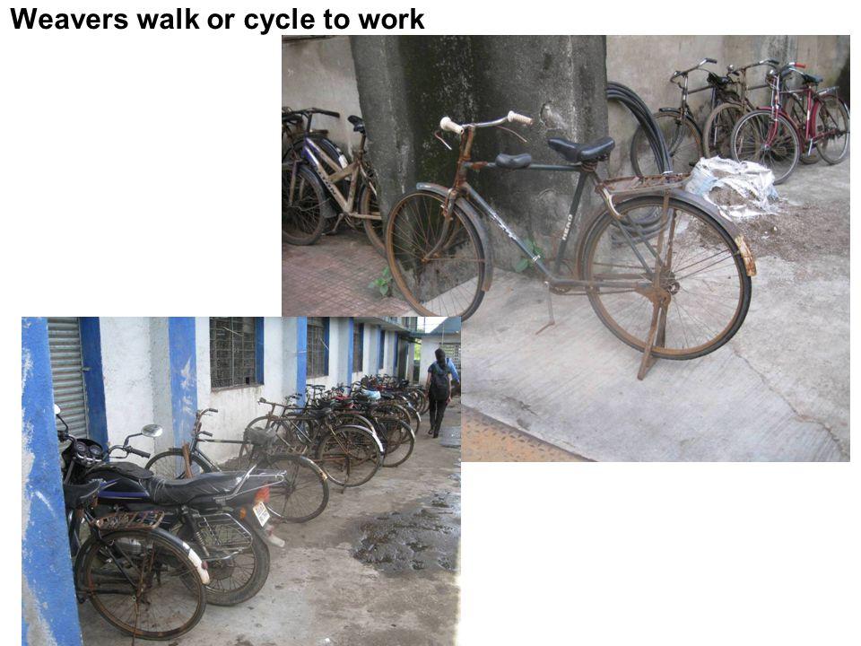 Weavers walk or cycle to work