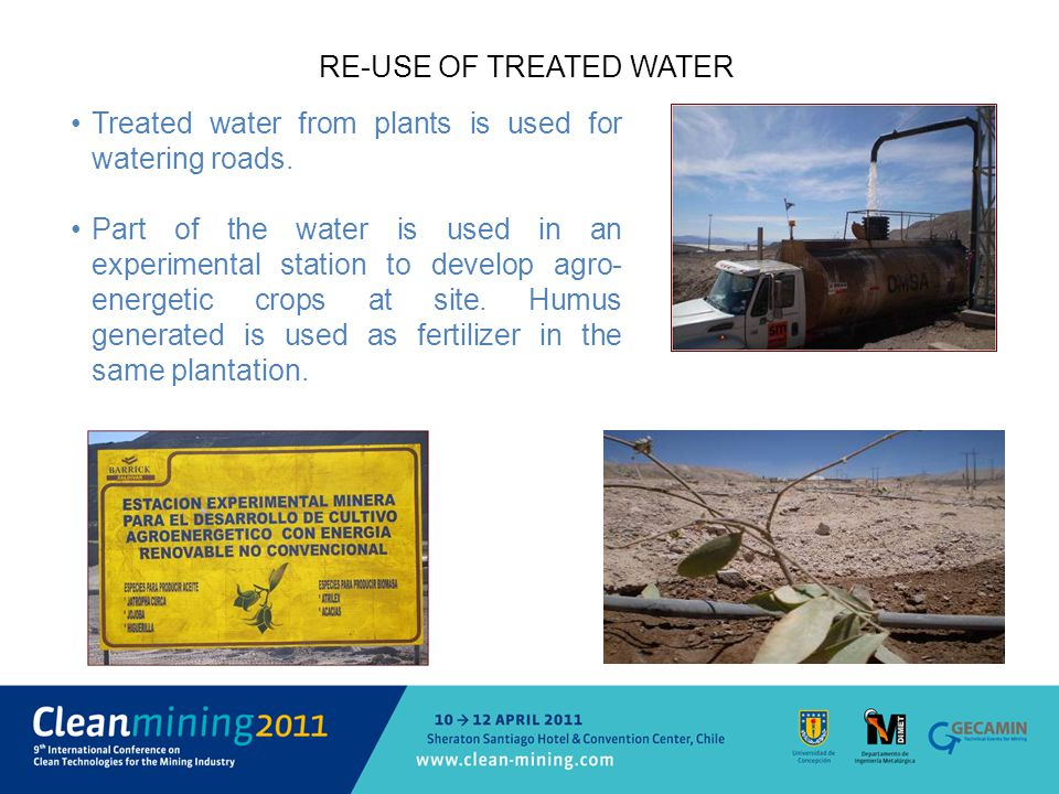 RE-USE OF TREATED WATER Treated water from plants is used for watering roads.
