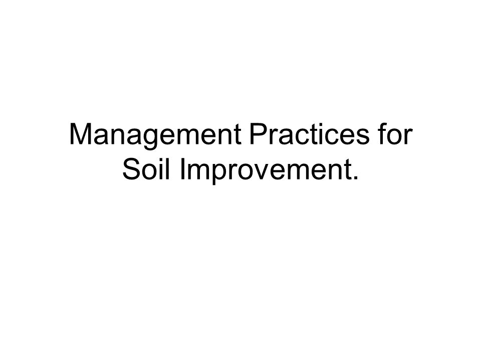 Management Practices for Soil Improvement.