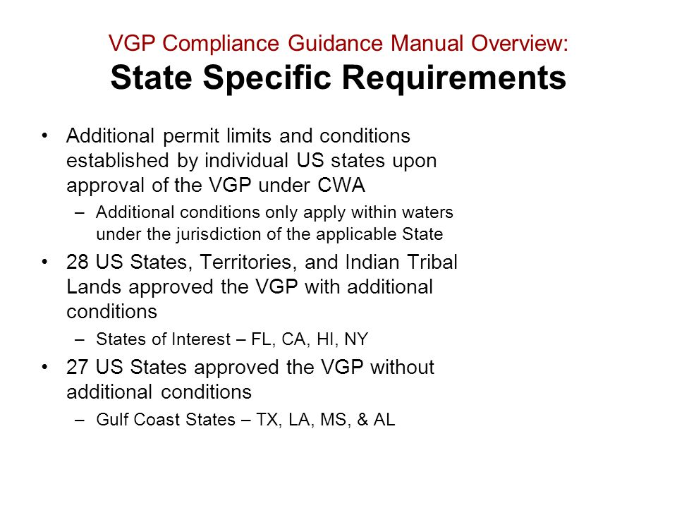 VGP Compliance Guidance Manual Overview: State Specific Requirements Additional permit limits and conditions established by individual US states upon