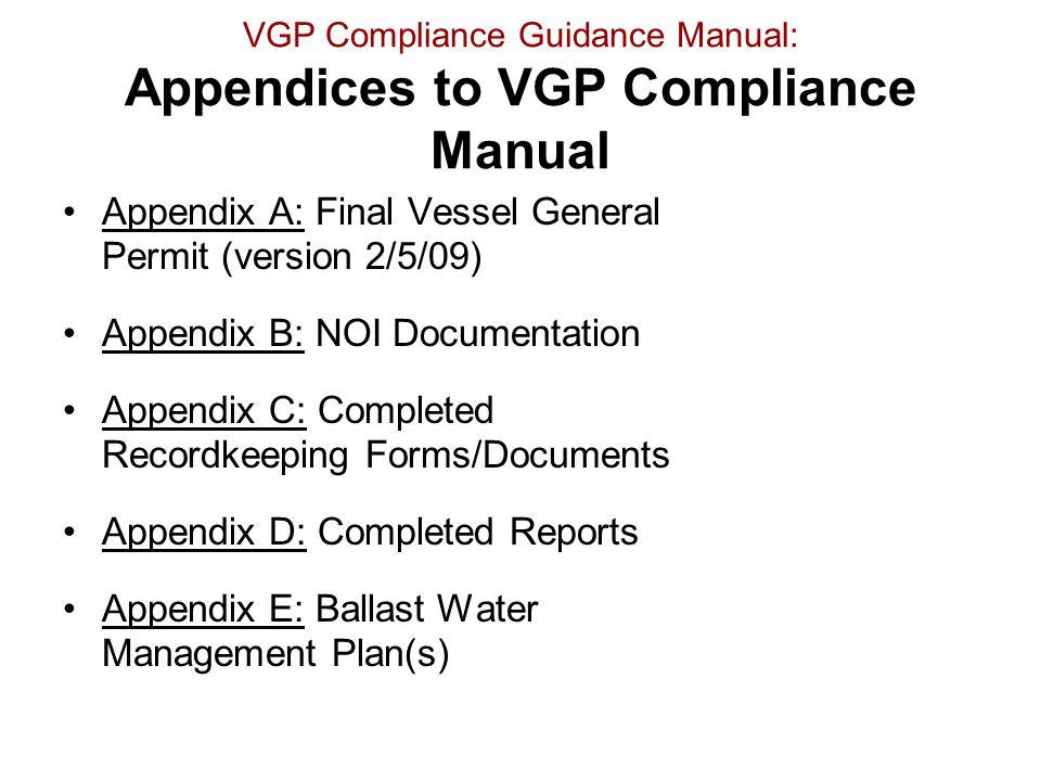VGP Compliance Guidance Manual: Appendices to VGP Compliance Manual Appendix A: Final Vessel General Permit (version 2/5/09) Appendix B: NOI Documenta