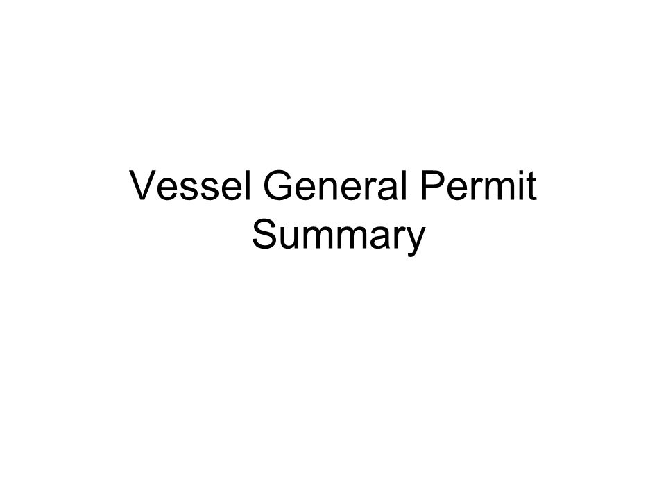 Vessel General Permit Summary