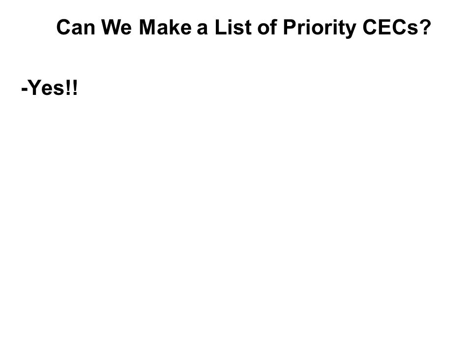 Can We Make a List of Priority CECs? -Yes!! -saltwater/freshwater -effluent-dominated waters