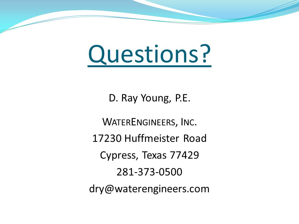 Questions. D. Ray Young, P.E. W ATER E NGINEERS, I NC.