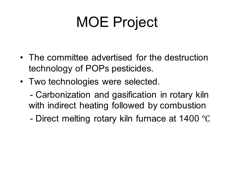 MOE Project The committee advertised for the destruction technology of POPs pesticides.